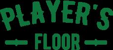 PLAYER'S FLOOR